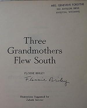 THREE GRANDMOTHERS FLEW SOUTH: BRILEY, Flossie