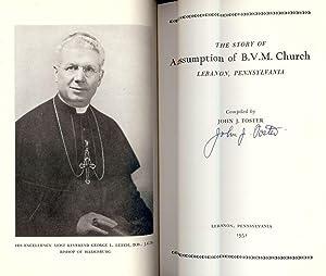 THE STORY OF ASSUMPTION OF B.V.M. CHURCH, LEBANON, PENNSYLVANIA: FOSTER, John J.
