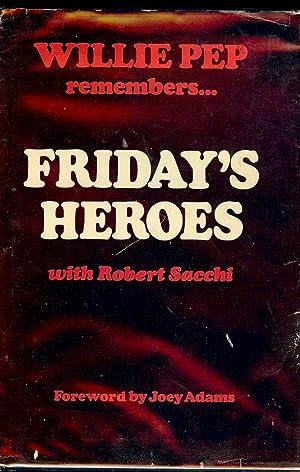 FRIDAY'S HEROES: PEP, Willie