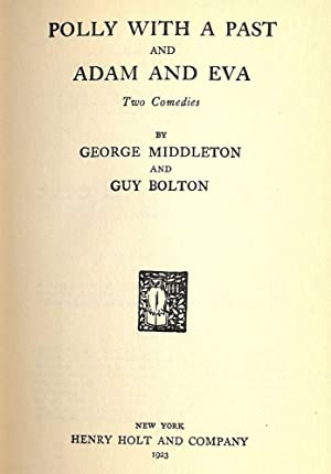 POLLY WITH A PAST AND ADAM AND EVA: TWO COMEDIES: MIDDLETON, George