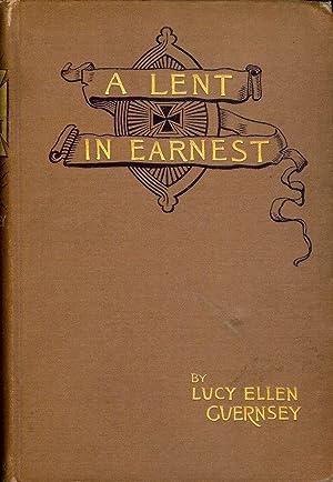 A LENT IN EARNEST: GUERNSEY, Lucy Ellen