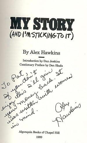 MY STORY AND I'M STICKING TO IT: HAWKINS, Alex