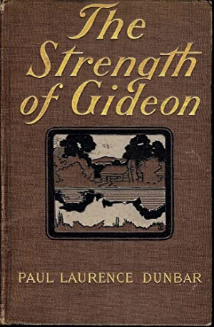 THE STRENGTH OF GIDEON AND OTHER STORIES: DUNBAR, Paul Laurence
