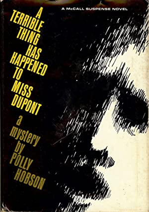 A TERRIBLE THING HAS HAPPENED TO MISS DUPONT: HOBSON, Polly