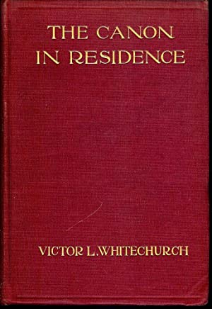 THE CANON IN RESIDENCE: WHITECHURCH, Victor L.