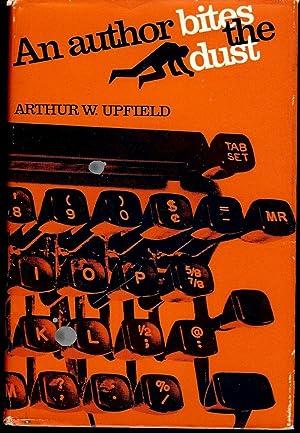 AN AUTHOR BITES THE DUST: UPFIELD, Arthur W.