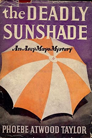 THE DEADLY SUNSHADE: TAYLOR, Phoebe Atwood