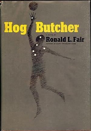 HOG BUTCHER: FAIR, Ronald L.