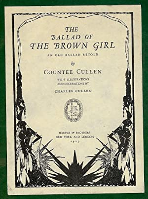 THE BALLAD OF THE BROWN GIRL: CULLEN, Countee