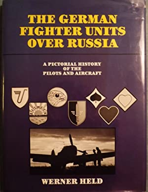 THE GERMAN FIGHTER UNITS OVER RUSSIA: HELD, Werner