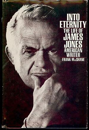 INTO ETERNITY: THE LIFE OF JAMES JONES, AMERICAN WRTIER: MacSHANE, Frank