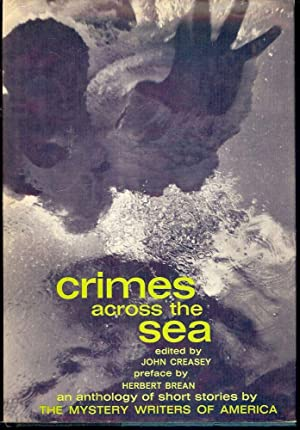 CRIMES ACROSS THE SEA: 19TH ANNUAL MYSTERY WRITERS AMERICA ANTHOLOGY: CREASEY, John