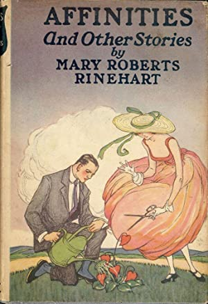 AFFINITIES AND OTHER STORIES: RINEHART, Mary Roberts