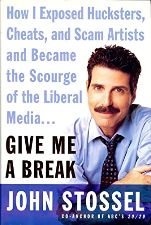 HOW I EXPOSED HUCKSTERS, CHEATS, AND SCAM: STOSSEL, John
