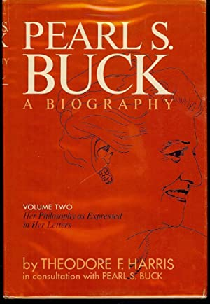 PEARL S. BUCK: A BIOGRAPHY TWO VOLUMES: HARRIS, Theodore F.