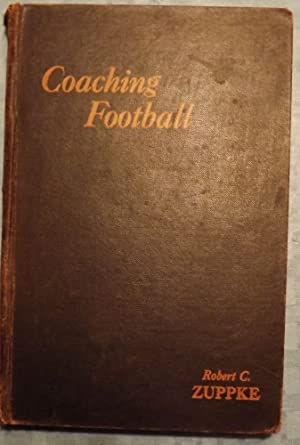 COACHING FOOTBALL: ZUPPKE, Robert C.