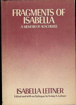 FRAGMENTS OF ISABELLA: A MEMOIR OF AUSCHWITZ: LEITNER, Isabella