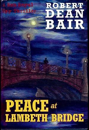 PEACE AT LAMBETH BRIDGE: BAIR, Robert Dean
