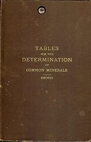 TABLES FOR THE DETERMINATION OF COMMON MINERALS: CROSBY, W.O.