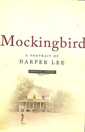 MOCKINGBIRD: A PORTRAIT OF HARPER LEE: SHIELDS, Charles J.