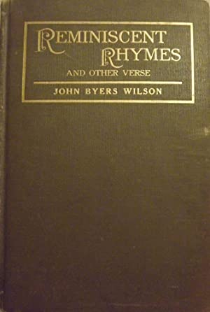 REMINISCENT RHYMES AND OTHER VERSE: WILSON, John Byers