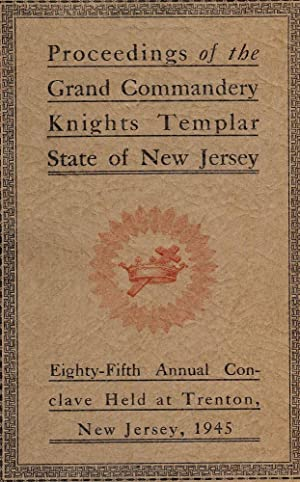 PROCEEDINGS GRAND COMMANDERY KNIGHTS TEMPLAR STATE NEW JERSEY 1945: WEST, Sir Knight M.Wilbur