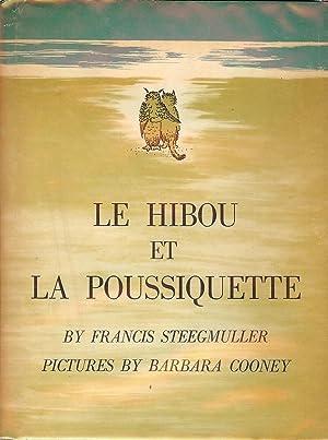 LE HIBOU ET LA POUSSIQUETTE THE OWL: STEEGMULLER, Francis