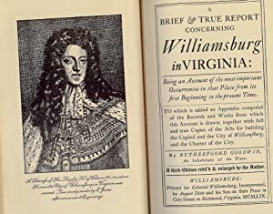 A BRIEF AND TRUE REPORT CONCERNING WILLIAMSBURG IN VIRGINIA: GOODWIN, Rutherfoord
