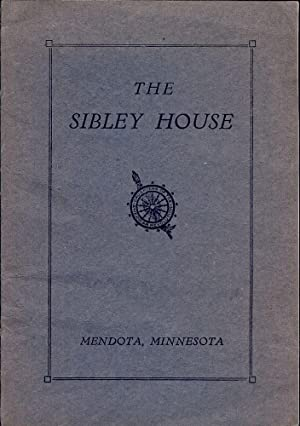 A BRIEF SKETCH OF THE SIBLEY HOUSE: THE OLDEST HOUSE IN MINNESOTA: DAUGHTERS AMERICAN REVOLUTION