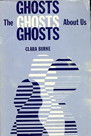 THE GHOSTS ABOUT US: BURKE, Clara