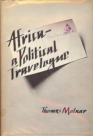 AFRICA: A POLITICAL TRAVELOGUE: MOLNAR, Thomas