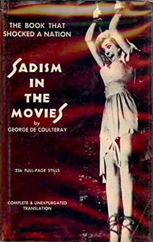 SADISM IN THE MOVIES: DE COULTERAY, George