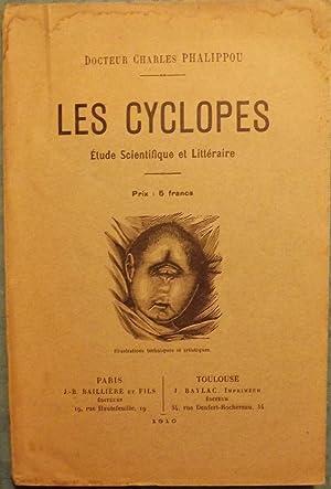 LES CYCLOPES ETUDE SCIENTIFIQUE ET LITTERAIRE: PHALIPPOU, Charles