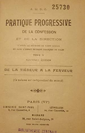 PRATIQUE PROGRESSIVE DE LA CONFESSION ET LA DIRECTION. TWO VOLUMES