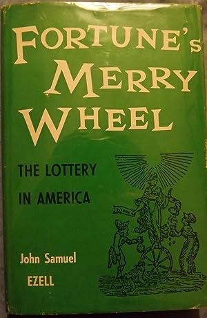 FORTUNE'S MERRY WHEEL: THE LOTTERY IN AMERICA: EZELL, John Samuel