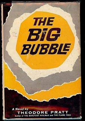 THE BIG BUBBLE: PRATT, Theodore