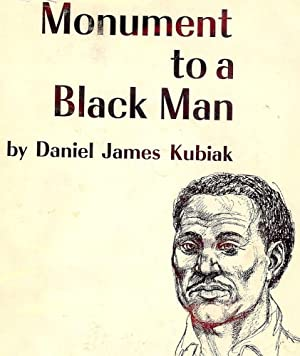 MONUMENT TO A BLACK MAN: KUBIAK, Daniel James