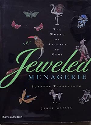 THE JEWELED MENAGERIE: THE WORLD OF ANIMALS IN GEMS: TENNENBAUM, Suzanne