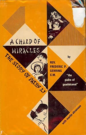 A CHILD OF MIRACLES: THE STORY OF PATSY LI: GEHRING, Rev. Frederic P.