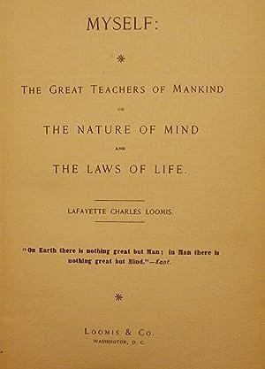 MYSELF: THE GREAT TEACHERS OF MANKIND ON THE NATURE OF MIND.: LOOMIS, Lafayette, Charles