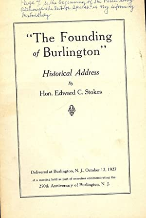 THE FOUNDING OF BURLINGTON: HISTORICAL ADDRESS: STOKES, Edward C.
