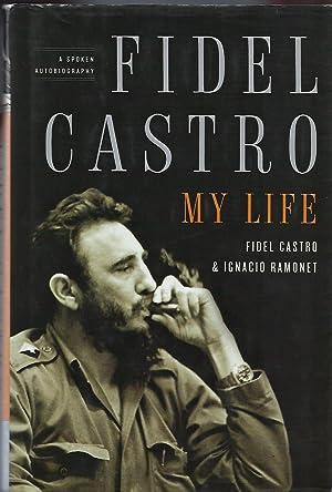 FIDEL CASTRO: MY LIFE. A SPOKEN AUTOBIOGRAPHY: CASTRO, Fidel. [With