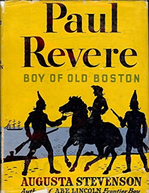 PAUL REVERE: BOY OF OLD BOSTON: STEVENSON, Augusta