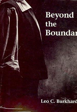 BEYOND THE BOUNDARIES: A STORY OF JOHN: BURKHARD,FSC, Leo C.