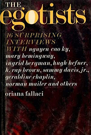 THE EGOISTS: SIXTEEN SUPRISING INTERVIEWS: FALLACI, Oriana