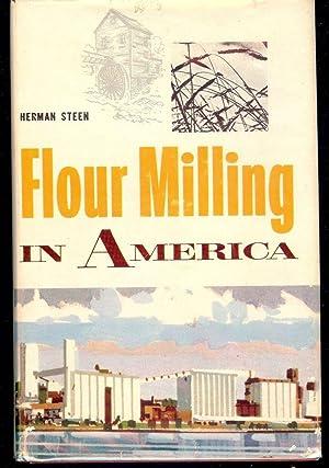 FLOUR MILLING IN AMERICA: STEEN, Herman