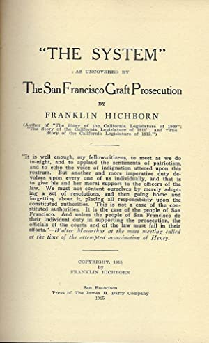 THE SYSTEM: AS UNCOVERED BY THE SAN FRANCISCO GRAFT PROSECUTION: HICHBORN, Franklin