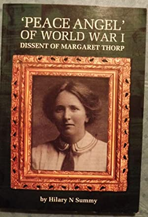 PEACE ANGEL OF WORLD WAR I: DISSENT OF MARGARET THORP: SUMMY, Hilary N.