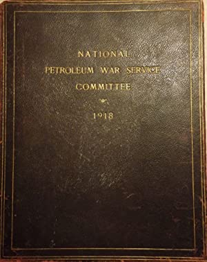 NATIONAL PETROLEUM WAR SERVICE COMMITTEE 1918: NO AUTHOR