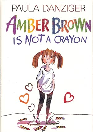 AMBER BROWN IS NOT A CRAYON: DANZIGER, Paula